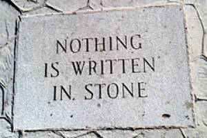Nothing Is Written In Stone T
